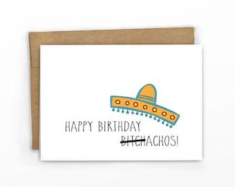 Funny Birthday Card ~ Happy Birthday B*tchachos!