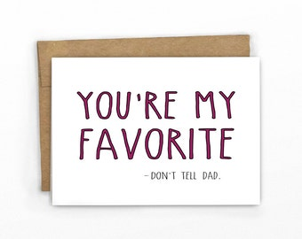Funny Mother's Day Card ~ Favorite by Cypress Card Co.