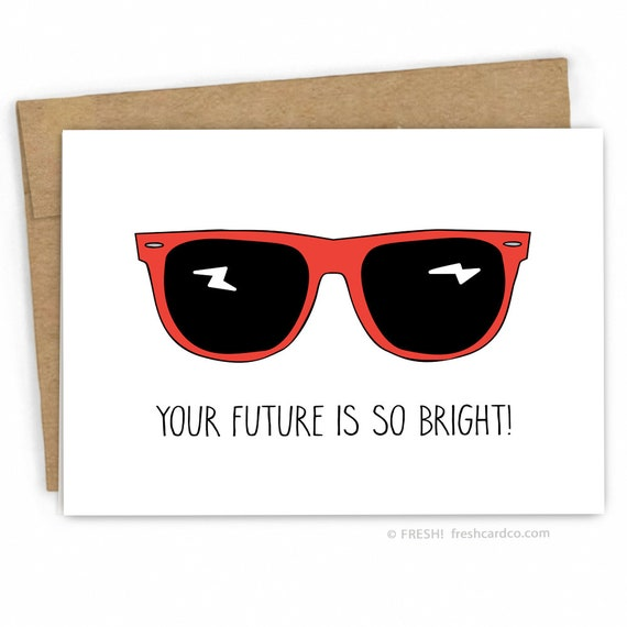 Funny Graduation Card - Graduation Congratulations Card - Bright Future by Fresh Card Co