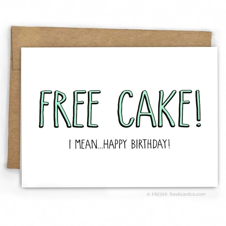 Funny Birthday Card Free Cake By Fresh