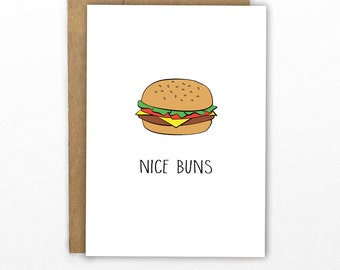 Funny Love Card | Anniversary Card | Funny Valentines Day Card ~ Nice Buns