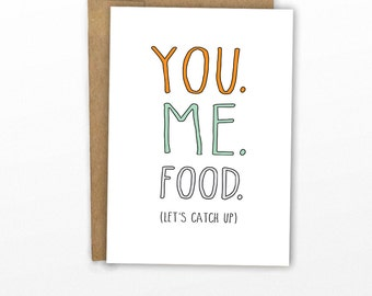 Funny Friendship Card ~ You. Me. Food. by Cypress Card Co.