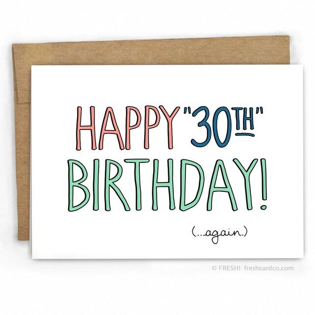 Funny Birthday Card   Happy Birthday Card ~ 30...Again by FreshCardCo