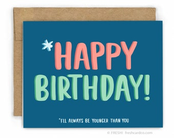 Funny Birthday Card   Happy Birthday Card ~ Younger by Fresh Card Co
