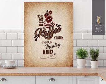 """Print / print > coffee lover < """"May your coffee be strong ..."""" - versch. sizes"""