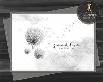 """Mourning / condolence card > grief & consolation < """"Goodbye is not forever"""" - various Sizes / incl. envelope"""