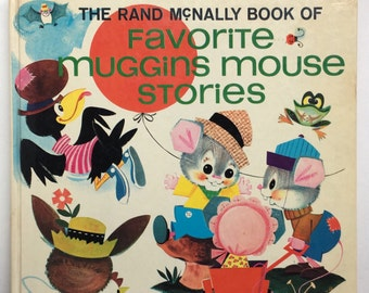 Rare Collection of Muggins Mouse Stories ~ The Rand McNally Book of Favorite Muggins Mouse Stories ~ Tall Vintage 1960s Children's Book