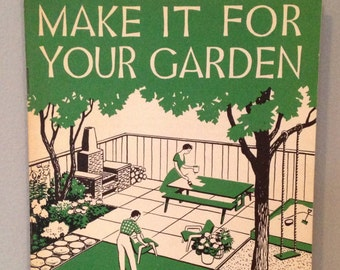 1950s Gardening Booklet ~ Make it for Your Garden by Harold Wallis Steck ~ Salvage Materials, Window Boxes, Garden Steps, Edgings and Walks