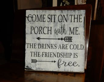 """Come Sit On The Porch Sign--Life Is Better On The Porch--Porch Life--Patio Sign--Outdoor Sign--12""""x12"""""""