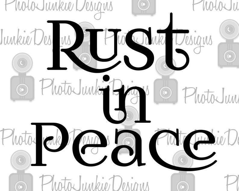 Cutting DXF SVG PNG Rust in Peace Cutting File Digital File