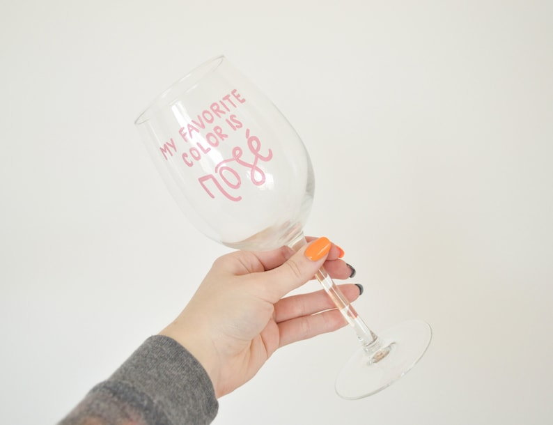 722aa58cc08 My Favorite Color is Rosé Wine Glass Rose Glass Rose This Way