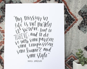 "Hand Lettered, Hand Drawn 8x10 ""My mission in life is not merely to survive, but to thrive"" Maya Angelou Quote"