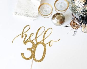 Hello 30 Cake Topper - 30th Birthday Cake Topper - Glitter Cake Topper - Custom Age Cake Topper - 30th Birthday Decor - Hello Thirty