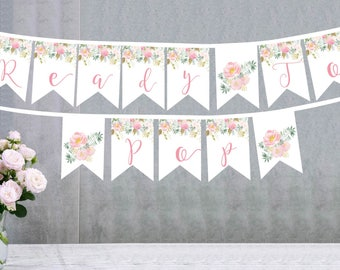Ready to Pop Printed Banner - Floral Banner - Baby Shower Decor - Floral Baby Shower - New Baby Announcement - Oh Baby! Shower Banner
