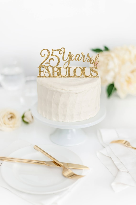 25 Years Of Fabulous Cake Topper 25th Birthday