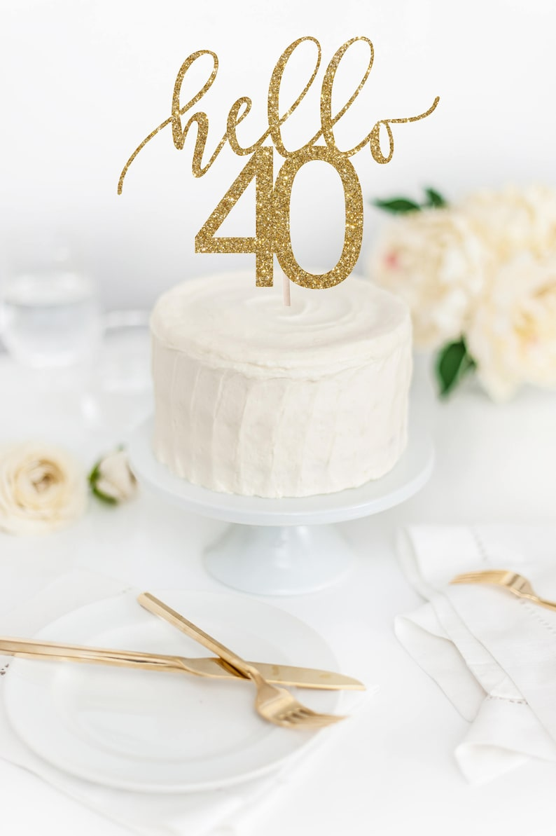 Hello 40 Cake Topper 40th Birthday Glitter