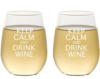Keep Calm and Drink Wine Glasses / Stemless Wine Glasses / Personalized Wine Glass/ Fun / Set of 2 / Multiple Designs