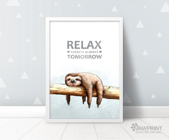 Sloth Quirky Art Print Relax Theres Always Tomorrow Sloth Gift Etsy