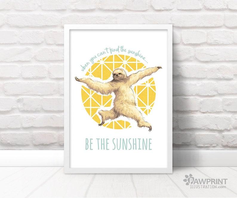 Sunshine Sloth Print BE THE SUNSHINE  sloth image 0