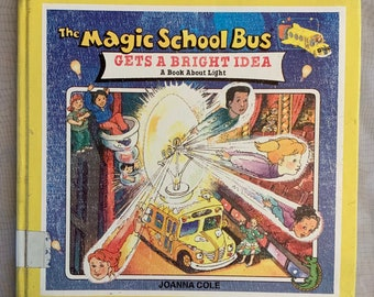 The Magic School Bus: Gets A Bright Idea, The: A Book About Light [ White, Nancy