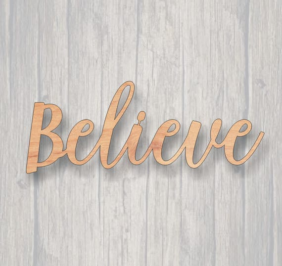 Believe  Unfinished wood cutout  Word cutout  Laser Cutout  Wood Sign  Sign  blank  Word  Wood script, wooden script