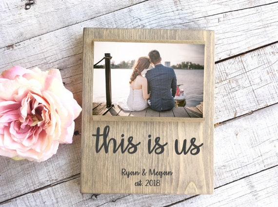 This Is Us Picture Frame Personalized Wedding Gift 4 X 6 Etsy