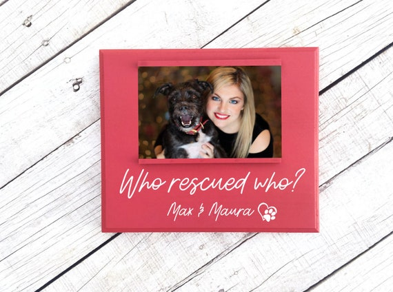 Who Rescued Who Picture Frame Pet Adoption Gift Pet Rescue Etsy