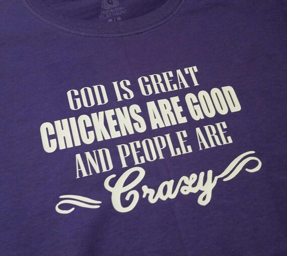 God is Great Chickens are Good People are Crazy Unisex  fdfecf88fa