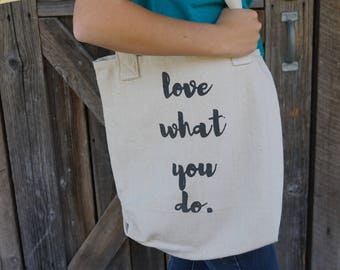 Love What You Do Tote/Purse