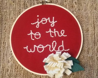 Joy to the World Hand Embroidery Hoop Art- 6 in Embroidery Hoop - Gift for Holiday & Christmas, Holiday Home Decor - Embroidery Wall Hanging