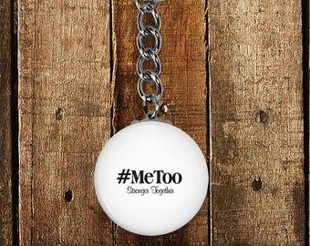 MeToo, Stronger Together, #metoo, Inspirational Keychain, Awareness Keychain, Sexual Assault Survivor, Sexual Harrassment Survivor, Be Heard