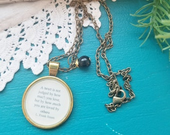 Wizard of Oz Quote Necklace, A Heart Is Not Judged By How Much It Loves... Much It Is Loved By Others L. Frank Baum, Book Nook, MarjorieMae