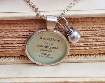 Alice in Wonderland Quote Necklace, Book Quote Necklace, Book Lover Gift, Made Sense, Reader Gift, Ready to Ship, Book Nook, MarjorieMae