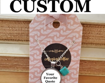 Custom Quote Necklace, Book Quote Necklace, Favorite Quote Necklace, Choose Your Own Quote, Design A Necklace, Book Nook MarjorieMae