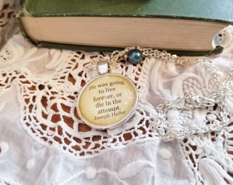 Catch 22 Quote Necklace, Joseph Heller, Book Nook, Quote Necklace, He was going to live forever, or die in the attempt, MarjorieMae