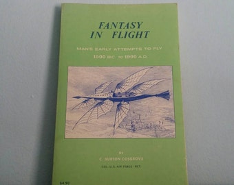 Fantasy in Flight, Man's Early Attempts to Fly 1500 BC - 1900 AD by C. Burton Cosgrove, vintage book