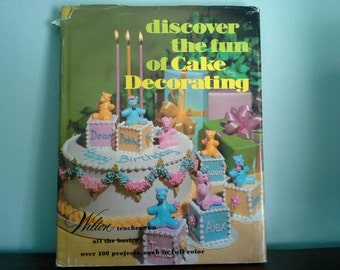 Discover the Fun of Cake Decorating by Wilton, Vintage Hardcover Book