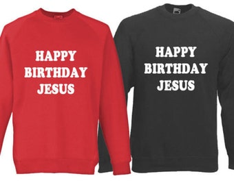 f0df2464e Happy Birthday Jesus Jumper - Funny gift or present for ladies or men! Red  or Black comfy jumper for xmas, cosy! Novelty (J1002)