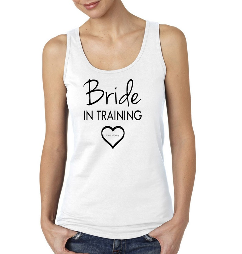 Perfect Hen PartyWedding gift! white /& black various text colours PV1001 Your wedding date Personalised /'Bride In Training/' Vest