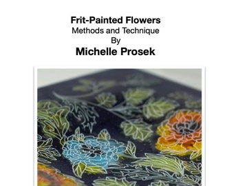 The Magic of Frit-Painted Flowers by Michelle Prosek