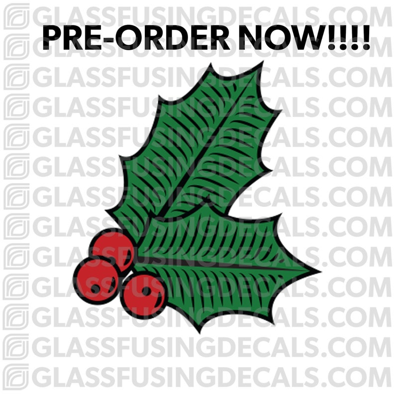 PRE-ORDER  Holly with Berries COLOUR Glass Fusing Decal for image 0