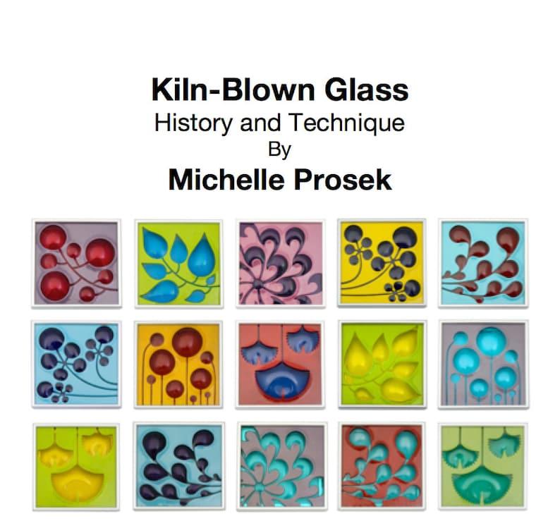 The Secret of Kiln-Blown Glass by Michelle Prosek  Over 100 image 0