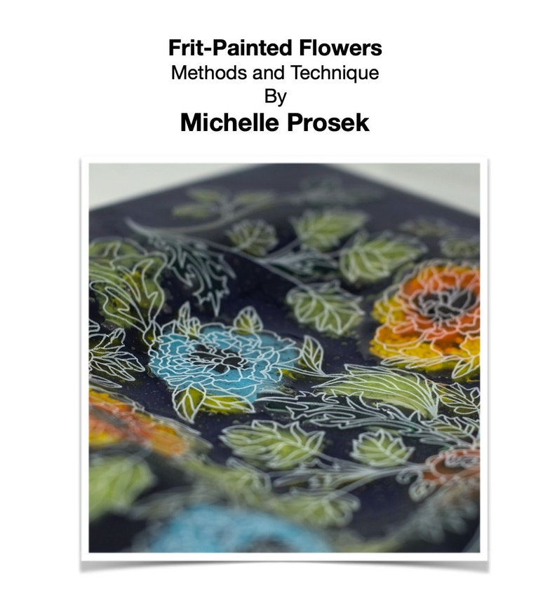 The Magic of Frit-Painted Flowers by Michelle Prosek image 0