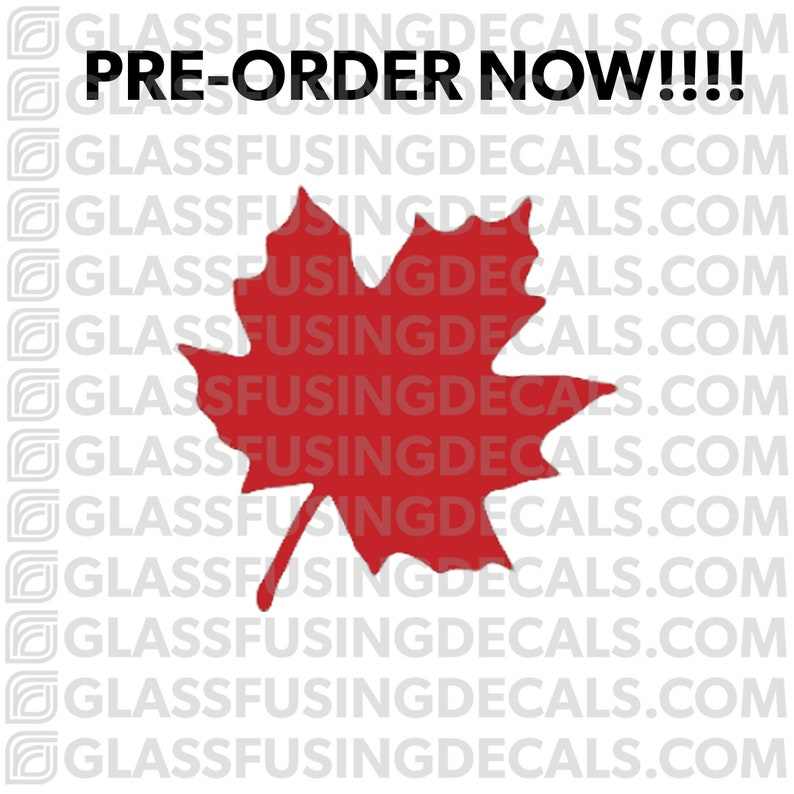 PRE-ORDER  Maple Leaf 1 COLOUR Glass Fusing Decal for Glass image 0