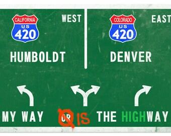 My way or the Highway USA, Denver Colorado, Humboldt California, Portland Oregon, Seatle  Washington