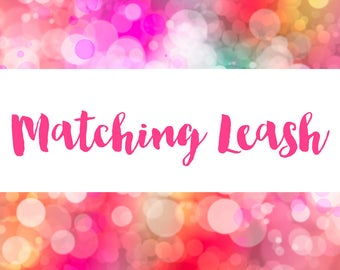 """Add a Matching 1"""" Dog Leash 
