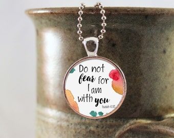 Isaiah 41:10 Necklace Jewelry Pendant, Do Not Fear for I am With You Necklace, Bible Verse Jewelry, Bible verse Necklace, Scripture Jewelry