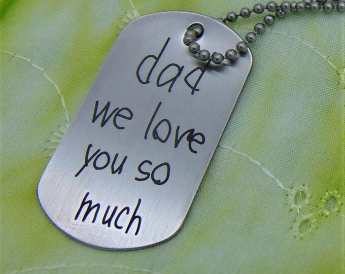 Your Child's Hand Writing, Personal Message To Loved One Signature Dog Tag -or key chain -Your message engraved to stay with your loved one!