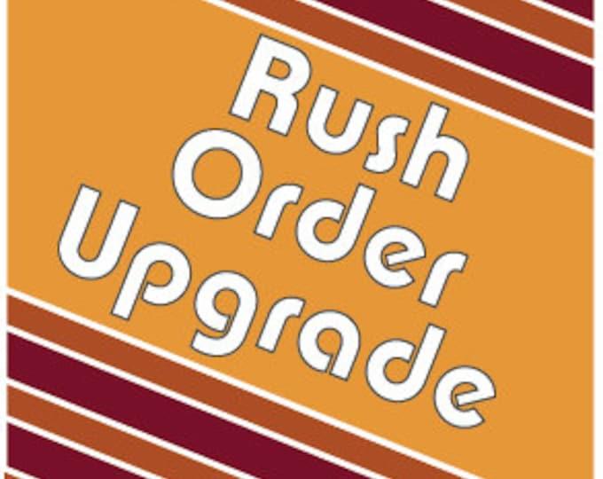 Rush Order Upgrade
