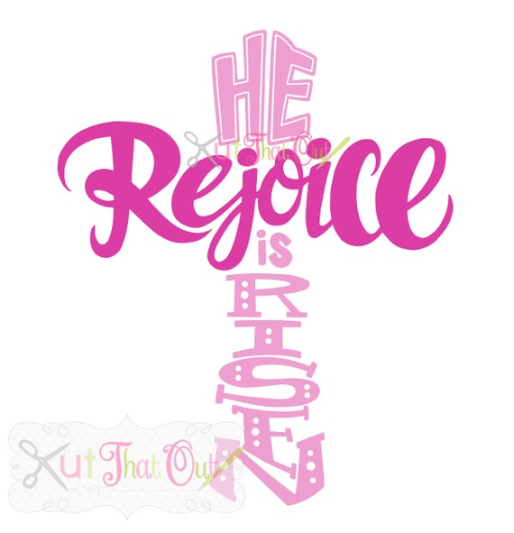 Exclusive Rejoice He Is Risen Cross Svg And Dxf File Etsy